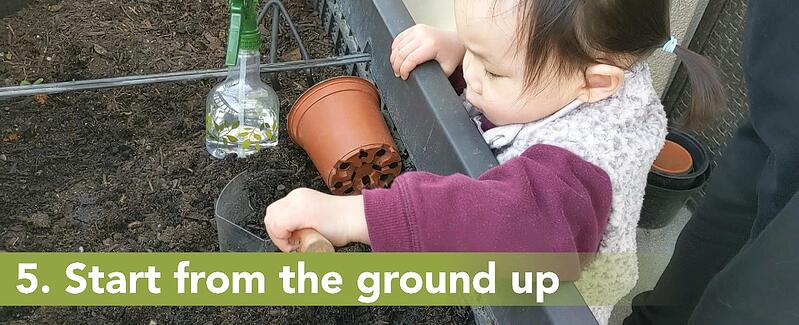 5. Start from the ground up