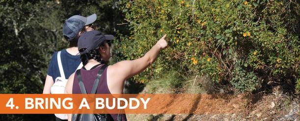 4. Bring a buddy