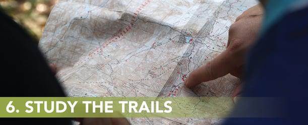 6. Study the trails