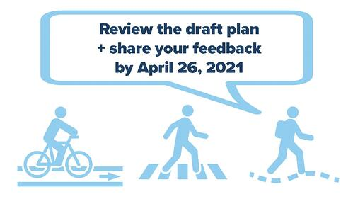 """Symbols of biker, walker, and hiker with words """"Review the draft plan and share your feedback by April 26, 2021"""""""